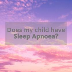 snoring sleep apnoea children